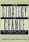 From Strategy to Change : Implementing the Plan in Higher Education by...