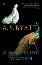 BYATT,A.S.-WHISTLING WOMAN,A  BOOK NEW