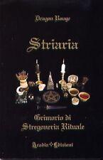 STRIARIA. GRIMORIO DI STREGONERIA RITUALE   DRAGON ROUGE - ARADIA EDIZIONI