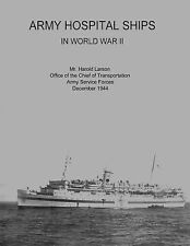 Army Hospital Ships in World War II by Harold Larson, Office of the...