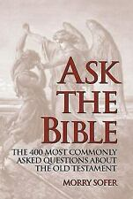 Ask the Bible: The 400 Most Commonly Asked Questions About the Old Testament by