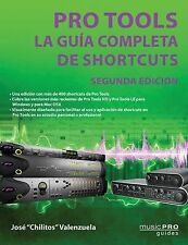 Pro Tools: La guia completa de shortcuts / The Complete Pro Tools Shortcuts, 2nd