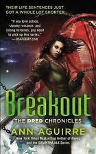 Breakout (The Dred Chronicles) by Aguirre, Ann