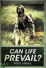 Can Life Prevail? : A Radical Approach to the Environmental Crisis by Pentti...