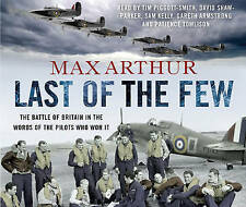 Last of the Few: The Battle of Britain in the Words of the Pilots Who Won it by