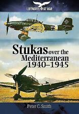Stukas Over the Mediterranean, 1940-1945 by Peter C Smith (Ju 87 Stuka)