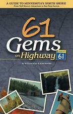 61 Gems on Highway 61 : A Guide to Minnesota's North Shore�from Well Known...