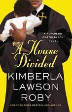 A House Divided (A Reverend Curtis Black Novel), Roby, Kimberla Lawson