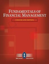Fundamentals of Financial Management, Concise Edition, by Brigham & Houston