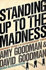 Standing up to the Madness : Ordinary Heroes in Extraordinary Times by David...