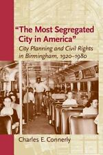"The Most Segregated City in America"": City Planning and Civil Rights in Birmingh"