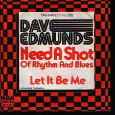 "7"" Dave Edmunds Need A Shot Of Rhythm And Blues 70`s RCA Rock"