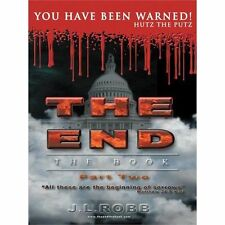 The End the Book: Part Two : You Have Been Warned by J. L. Robb (2012,...