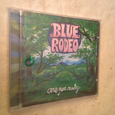 BLUE RODEO CD ARE YOU READY ROUNDER 11661-3251-2 2005 ROCK
