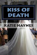 Kiss of Death : Katie Knew As a Child, Someday She Would Be a Writer. As an...