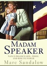 Madam Speaker: Nancy Pelosi's Life, Times, and Rise to Power, Sandalow, Marc, Go