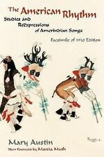 The American Rhythm : Studies and Reëxpressions of Amerindian Songs by Mary...
