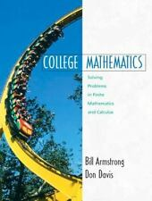College Mathematics : Solving Problems in Finite Mathematics and Calculus by...