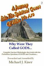 A Journey into the Spiritual Quest of Who We Are # 2 : Why Were They Called...