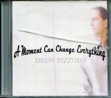 Moment Can Change Everything by Drew Pizzulo (CD, Mar-2012)