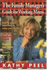 The Family Manager's Guide for Working Moms : Balance Your Family and Work...