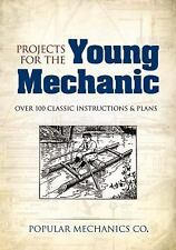 Projects for the Young Mechanic: Over 250 Classic Instructions & Plans (Dover