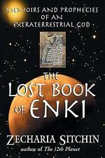 The Lost Book of Enki : Memoirs and Prophecies of an Extraterrestrial God by...