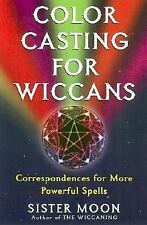 Color Casting For Wiccans: Correspondences for More Powerful Spells, Sister Moon