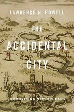 The Accidental City: Improvising New Orleans-ExLibrary
