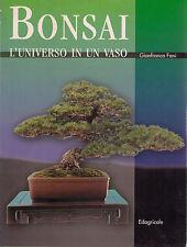 Bonsai. L'universo in un vaso. Manuale PROF-G.Fanì Edagricole -Nuovo in offerta!
