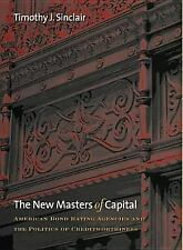 The New Masters of Capital: American Bond Rating Agencies and the Politics of Cr