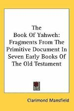 The Book of Yahweh : Fragments from the Primitive Document in Seven Early...
