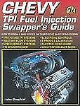 Chevy TPI Fuel Injection Swapper's Guide : How to Interchange and Modify Tun…