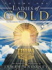 Ladies of Gold : The Remarkable Ministry of the Golden Candlestick, Volume...