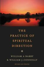 The Practice of Spiritual Direction by Barry, William A., Connolly, William J.