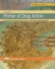 Primer of Drug Action by Claire D. Advokat, Ph.D., Robert M Julien and Joseph...
