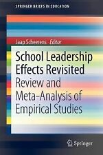 School Leadership Effects Revisited : Review and Meta-Analysis of Empirical...