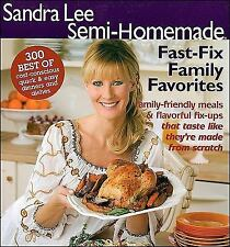 Semi-Homemade Fast-Fix Family Favorites by Sandra Lee (2008, Paperback)