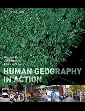 Human Geography in Action by Patricia Gober, Michael Kuby and John Harner...