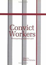 Convict Workers: Reinterpreting Australia's Past (Studies in Australian History)
