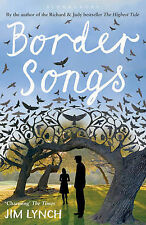 Border Songs,Lynch, Jim,Excellent Book mon0000038643