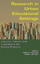 Research in Urban Educational Settings: Lessons Learned and Implications for Fut