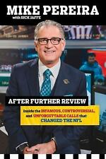After Further Review : Inside the Infamous, Controversial, and Unforgettable...