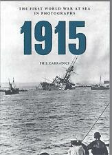 The First World War at Sea in Photographs: 1915 - Phil Carradice NEW Paperback