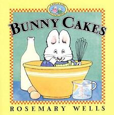 Max and Ruby Ser.: Bunny Cakes by Rosemary Wells (1999, Hardcover)