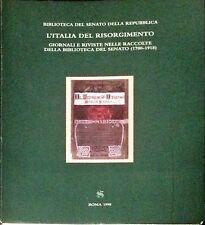 L'ITALIA DEL RISORGIMENTO. GIORNALI E RIVISTE DELLA BIBLIOTECA DEL SENATO - 1998