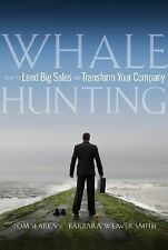 Whale Hunting: How to Land Big Sales and Transform Your Company by Barbara...