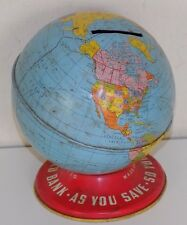 Ohio Art Tin Litho World Bank As You Save So You Prosper Globe Piggy Bank