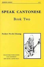 Speak Cantonese, Book Two by Huang, Parker Po-fei