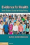 Evidence for Health: From Patient Choice to Global Policy (Cambridge Medicine),